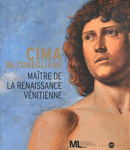 CIMA DE CONEGLIANO : MAÎTRE DE LA RENAISSANCE (CATALOGUE DE L'EXPOSITION): VILLA CARLO