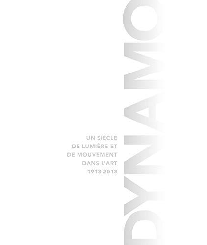 Dynamo : Un siècle de lumière et: Lemoine, Serge, Collectif