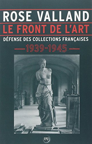 9782711861385: Le front de l'art : Défense des collections françaises, 1939-1945
