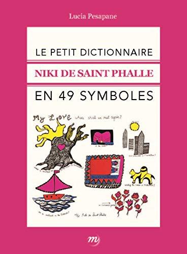 9782711861552: Le petit dictionnaire Niki de Saint Phalle en 49 symboles