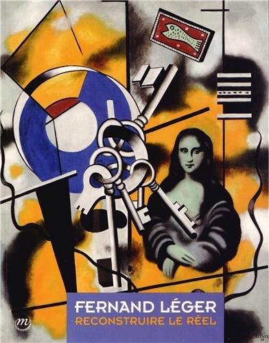 FERNAND LÉGER : CONSTRUIRE LE RÉEL 1924-1946: COLLECTIF