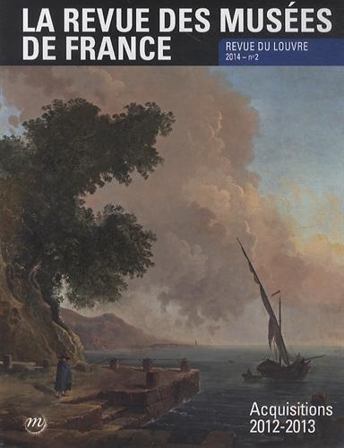 9782711861620: La revue des musées de France, N° 2/2014 : Acquisitions 2012-2013