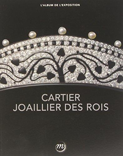 9782711861965: Cartier, joaillier des rois : L'album de l'exposition