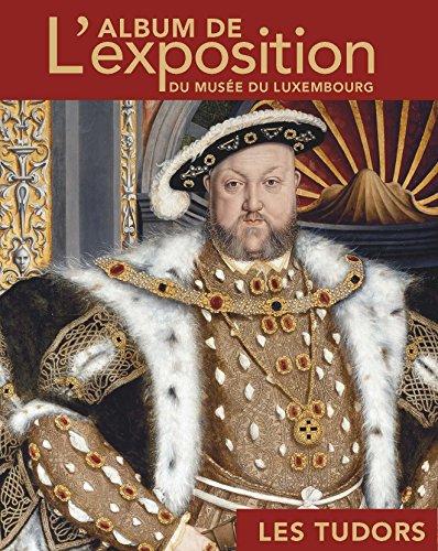 9782711862375: Les Tudors : L'album de l'exposition du musée du Luxembourg