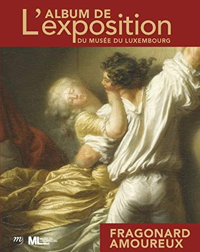 9782711862689: Fragonard amoureux ; album de l'exposition du musée du Luxembourg