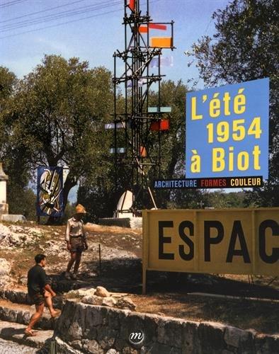 L'été 1954 à Biot : Architecture, formes,: Diana Gay; Jean-Lucien