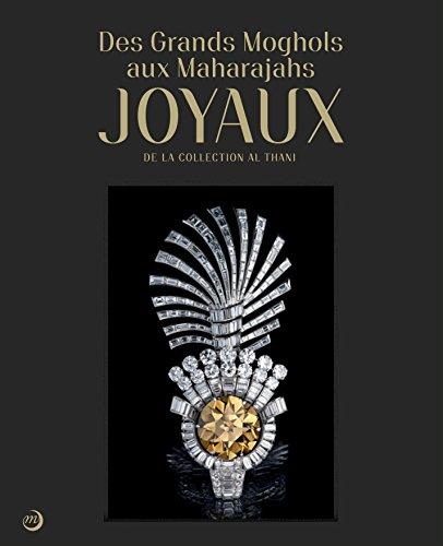 Des Grands Moghols aux Maharadjas : Joyaux: Collectif