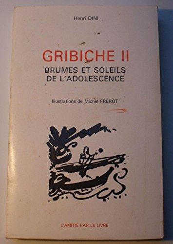 9782712101268: Gribiche Ii Brumes Et Soleils De L'adolescence