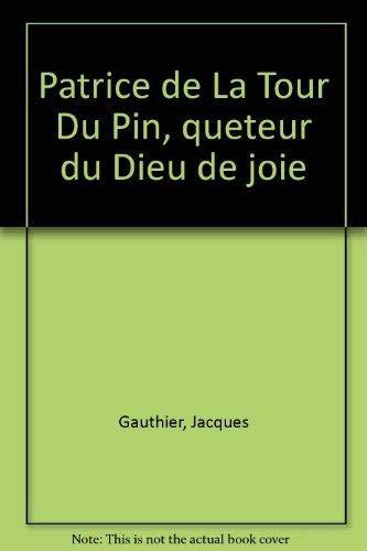 9782712202927: PATRICE DE LA TOUR DU PIN QUETEUR DU DIEU DE JOIE