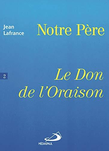 9782712207243: Notre pere tome 2 don de l'oraison (French Edition)
