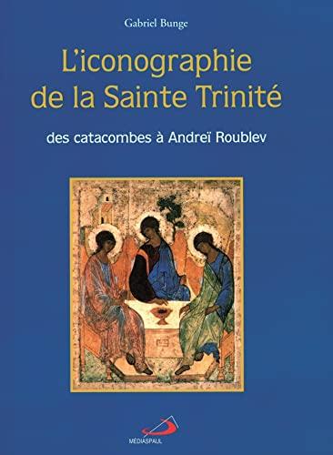 """""""l'iconographie de la sainte trinité ; des catacombes à Andreï Roublev..."""