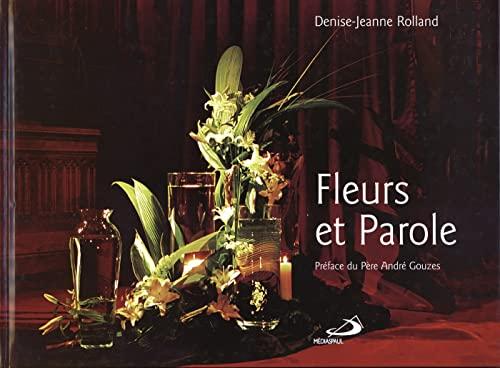 Fleurs et Parole (French Edition): Denise-Jeanne Rolland