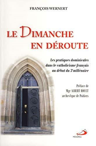 Le Dimanche en déroute (French Edition): François Wernert