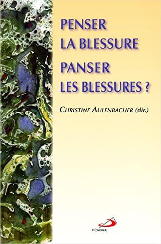 Penser la blessure, panser les blessures ? (French Edition): Christine Aulenbacher