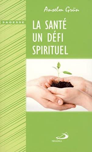 9782712212193: La santé, un défi spirituel (French Edition)