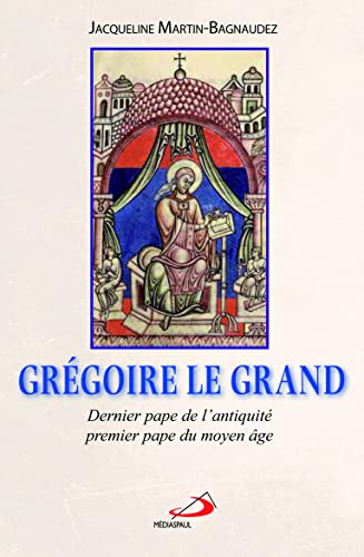 9782712212636: Gr�goire le grand : Dernier pape de l'antiquit� et premier pape du Moyen Age