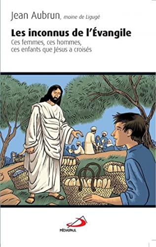 9782712213107: Les inconnus de l'Evangile