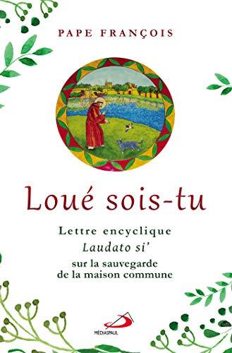 9782712213947: Loue Sois Tu - Encyclique Laudato si'