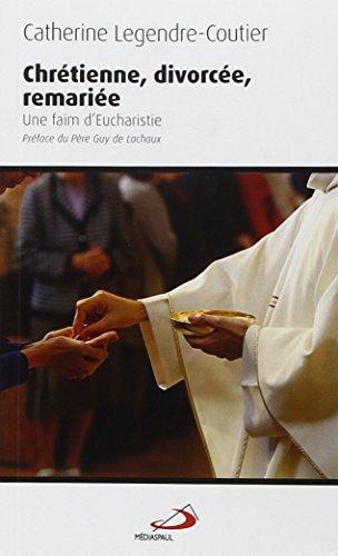9782712213954: chrétienne, divorcée, remariée ; une faim d'eucharistie