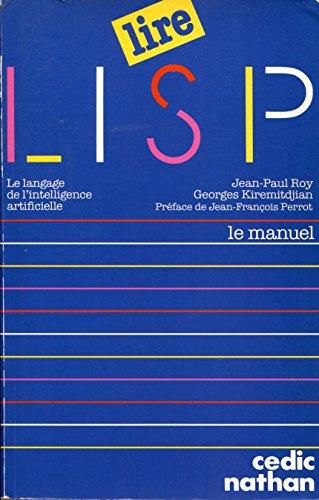9782712405731: Lire Lisp : Le langage de l'intelligence artificielle (Lire)