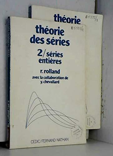 9782712407117: Th�orie des s�ries, Tomes 1 et 2 : s�ries num�riques et s�ries enti�res