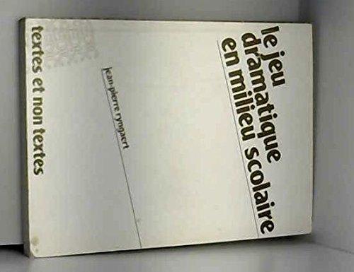 9782712410087: Le jeu dramatique en milieu scolaire (Textes et non textes) (French Edition)