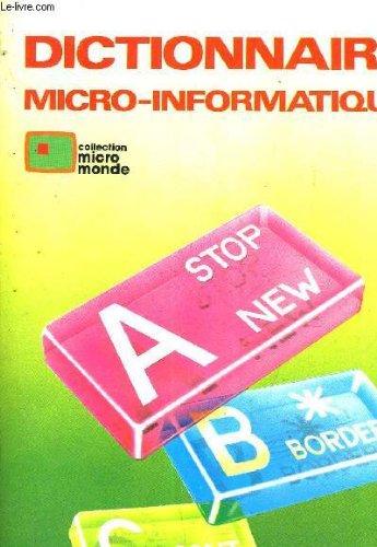 9782712415006: Dictionnaire micro-informatique (Collection Micro monde) (French Edition)