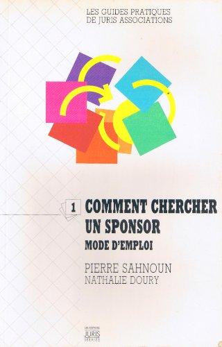 COMMENT CHERCHER UN SPONSOR. Mode d'emploi (Marketing: Pierre Sahnoun