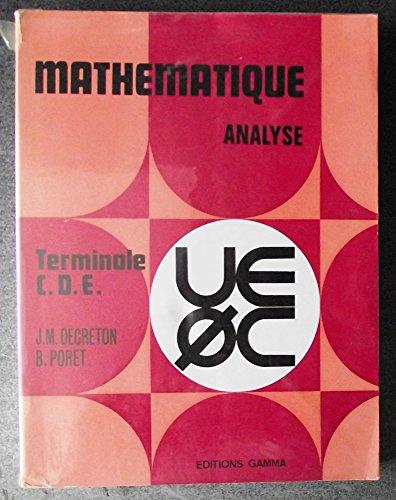 9782713000164: Mathematique, analyse / classe de terminale c, d, e
