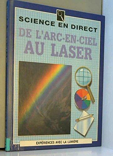 9782713010873: De l'arc-en-ciel au laser