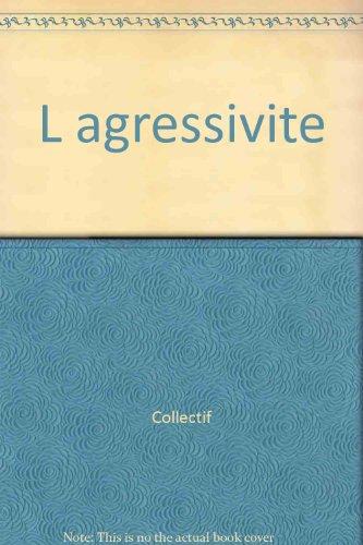 L agressivite: Collectif