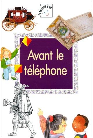 Avant le téléphone (9782713016752) by Paul Humphrey; Denis-Paul Mawet; Lynda Stevens