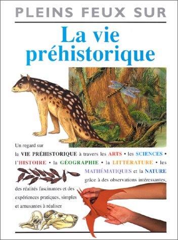 La vie préhistorique: Benton, Michael-J
