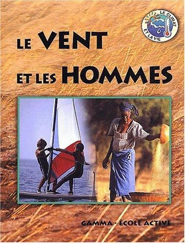 VENT ET LES HOMMES (LE) (CLIMAT ET LA VIE): BUNDEY, NIKKI