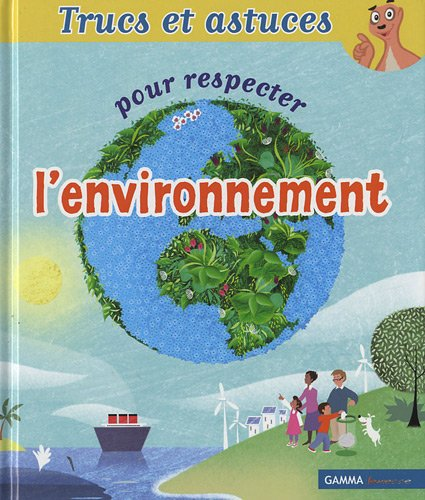 9782713021589: Trucs et astuces pour respecter l'environnement