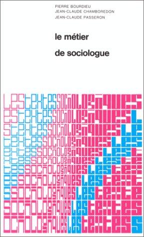 Le métier de sociologue: Préalables épistémologiques (École: Bourdieu, Pierre