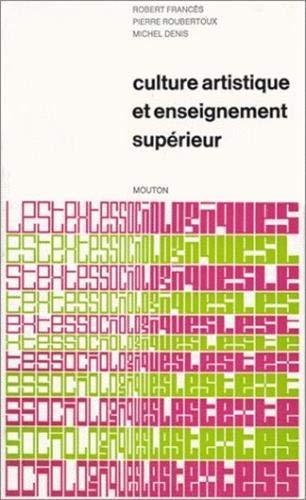 Culture Artistique et Ensiegnement Superieur: La Structure Des Interets Artistiques De Loisir Chez ...
