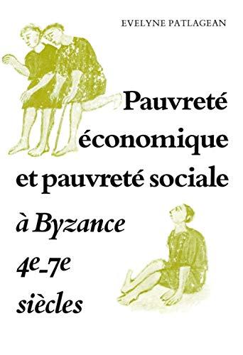 Pauvreté économique et pauvreté siociale à Byzance, ...