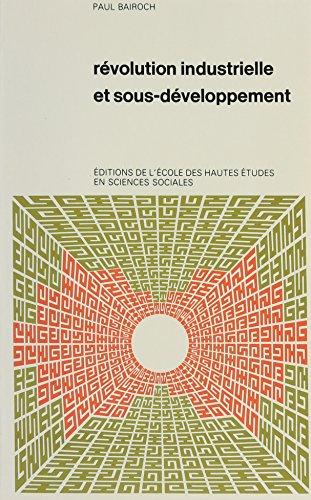 Revolution Industrielle et Sous-Developpement (French Edition): Paul Bairoch
