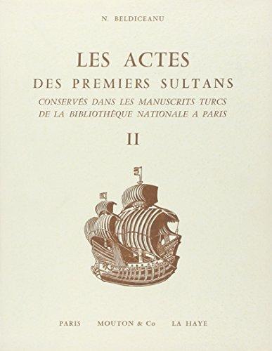 Les actes des premiers sultans conservés dans: Nicoara Beldiceanu