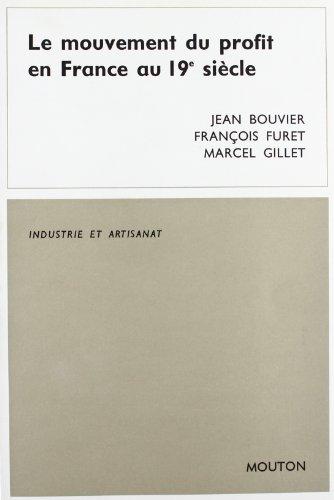 Le mouvement du profit en France au 19e siècle. (French Edition): Marcel Gillet