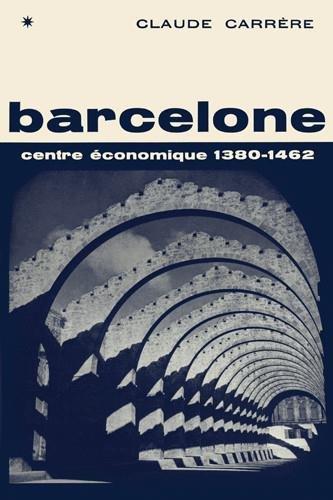 Barcelone, Centre Economique a l'Epoque des Difficultés, 1380-1462 (French ...