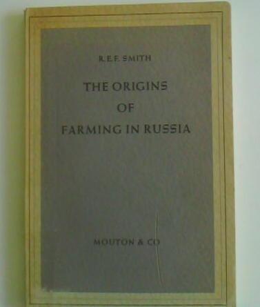 The Origins of Farming in Russia: R. E. F. Smith