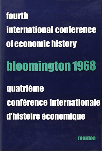 Conference Internationale d'Histoire Economique Quatrième, Bloomington 1968 (...