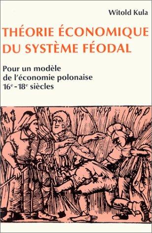 Théorie économique du système féodal : Pour: Witold Kula
