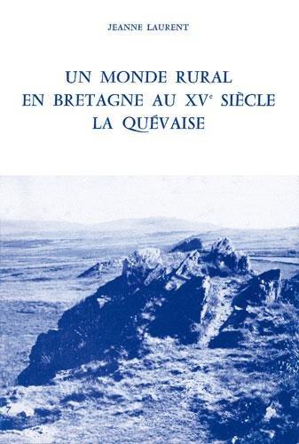 Un monde rural en Bretagne au 15e siècle : la quévaise: Laurent Jeanne
