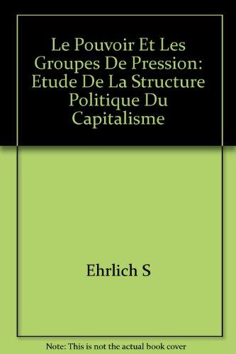 9782713203848: Le pouvoir et les groupes de pression. Etude de la structure politique du capitalisme