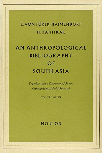 Anthropological bibliography of south asia, together with a directory of recent anthropological ...