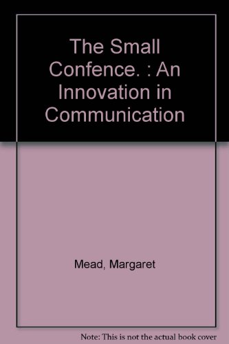 The small conference. An innovation in communication.: Mead M & Byers P