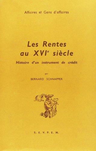 9782713206085: Les rentes au 16e siècle. Histoire d'un instrument de crédit